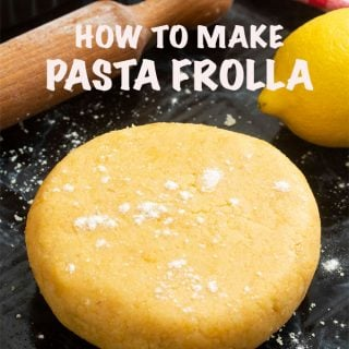 Feature image for How to Make Pasta Frolla (Italian Sweet Pastry Dough)