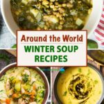 A collage of winter soup images from around the world; from Lebanon, Finland and Turkey.